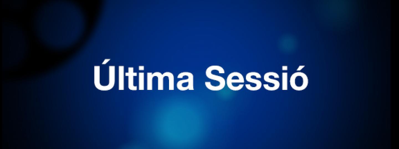 Última Sessió